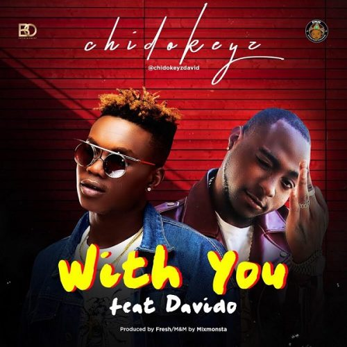 Chidokeyz – With You ft. Davido