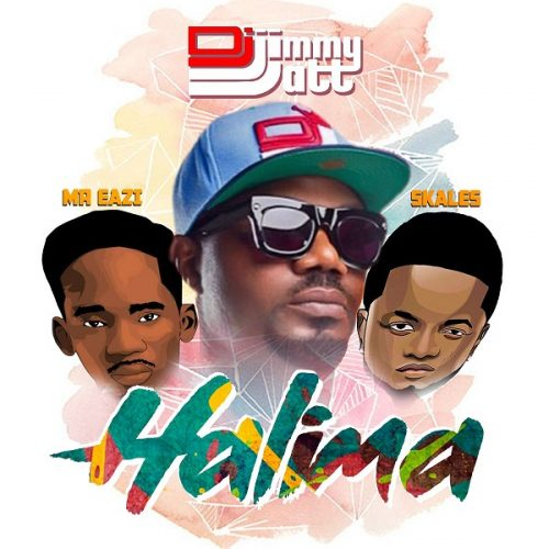 DJ JIMMY JATT – HALIMA FT. MR EAZI & SKALES