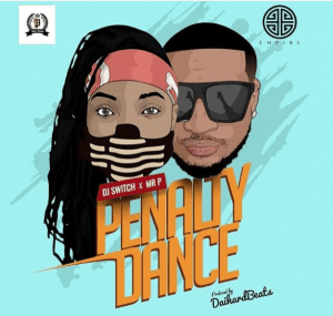 Mr P – Penalty Dance Ft. DJ Switch