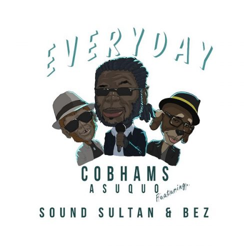 COBHAMS ASUQUO – EVERYDAY FT. SOUND SULTAN & BEZ