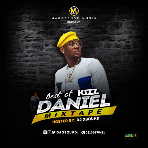 Makesense Musik Ft Dj Xsound - Best Of Kizz Daniel Mixtape