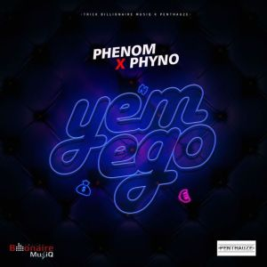 Phenom – Yem Ego Ft. Phyno