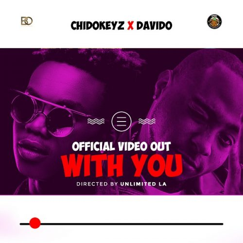 VIDEO: CHIDOKEYZ FT. DAVIDO – WITH YOU