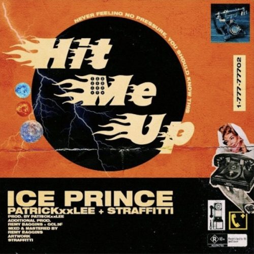 ICE PRINCE – HIT ME UP FT. PATRICKXXLEE & STRAFFITTI