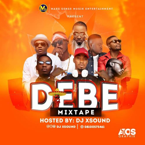 DJ XSound – DEBE Mixtape (Saucey Naija Mix 2018)