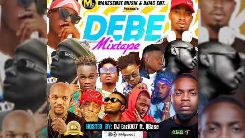DJ Eazi007 – DEBE MIXTAPE (WICKED HITS ONLY || HOTTEST NAIJA AFROBEATS)