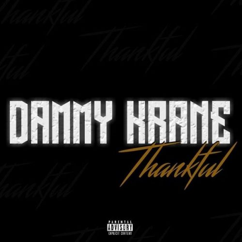 DAMMY KRANE – THANKFUL (PROD. DICEY)
