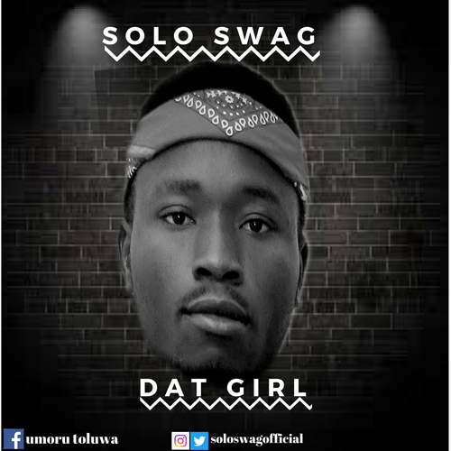 Solo Swag – Dat Girl