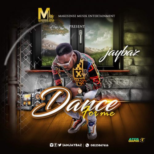 NEW MUSIC: Jaybaz – Dance For Me