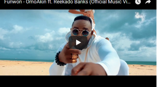 VIDEO: OmoAkin ft. Reekado Banks – Funwon