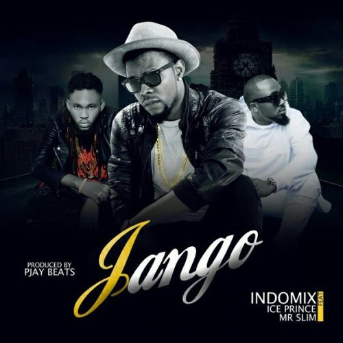 Indomix – Jango ft. Ice Prince & Mr Slim