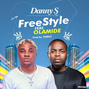 Danny S Ft Olamide – Freestyle