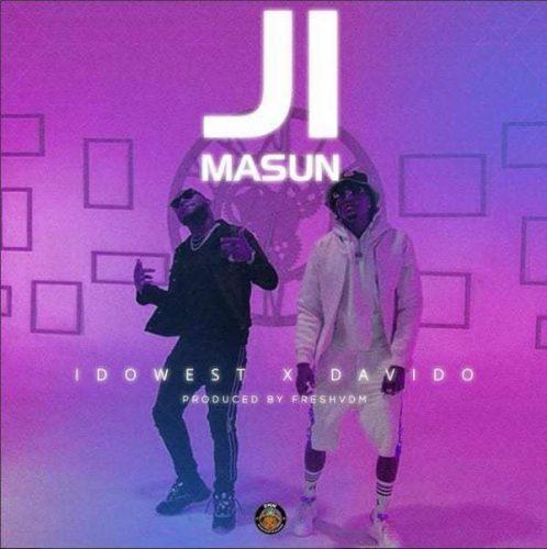 Idowest ft. Davido – Ji Masun