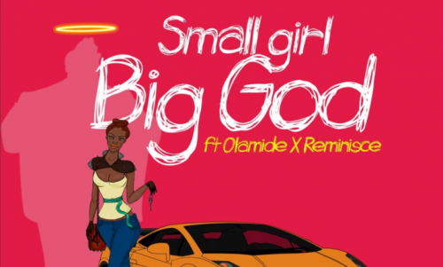 DJ Jimmy Jatt Ft Olamide & Reminisce – Small Girl Big God