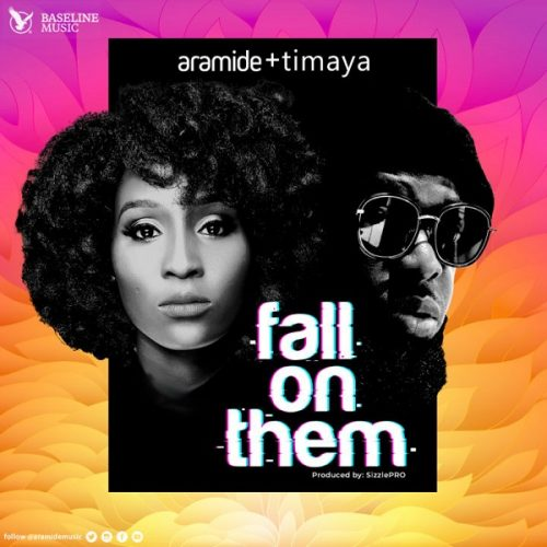 MUSIC : ARAMIDE – FALL ON THEM FT. TIMAYA