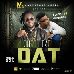 NEW MUSIC: Flow P – Just Like Dat ft. Jumabee
