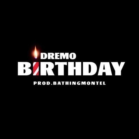 Dremo – Birthday (Freestyle)