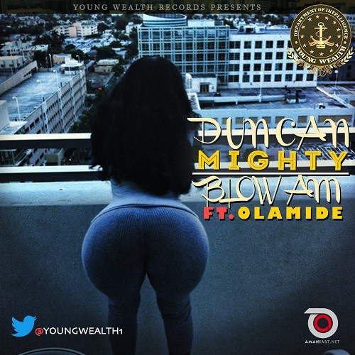 Duncan Mighty Ft. Olamide – Blow Am