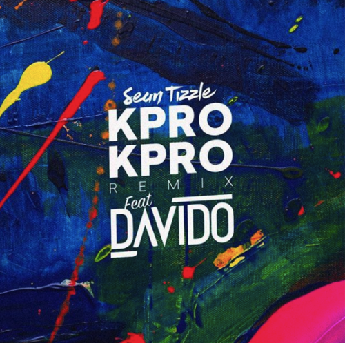 "Sean Tizzle – ""Kpro Kpro""(Remix) ft. Davido"