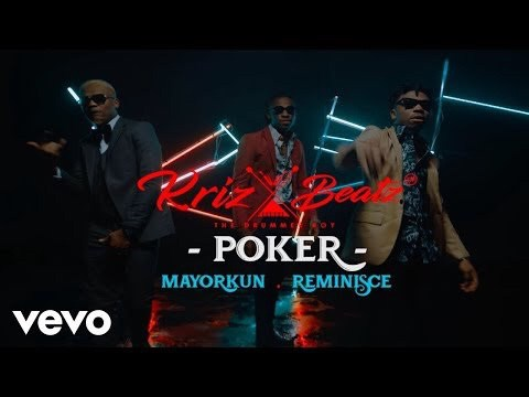 VIDEO: Krizbeatz Ft. Reminisce & Mayorkun – Poker