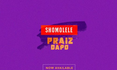 VIDEO: Praiz Ft. Dapo – Shomolele