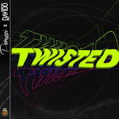 DMW FT. DAVIDO & PERUZZI – TWISTED