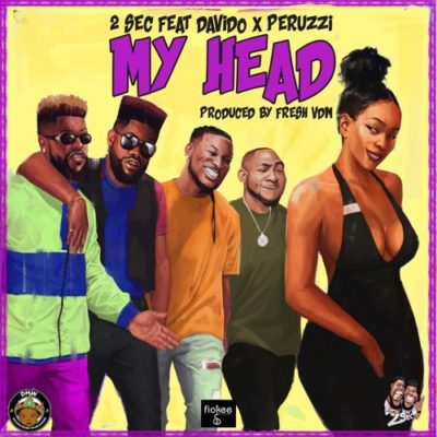 "2Sec – ""My Head"" ft. Davido x Peruzzi"