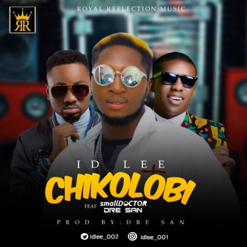 [Music] ID Lee Ft. Small Doctor & Dre San – Chikolobi