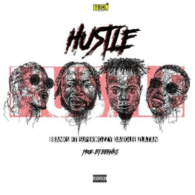 "Bbanks – ""Hustle"" ft. Superwozzy, Davolee & Zlatan"