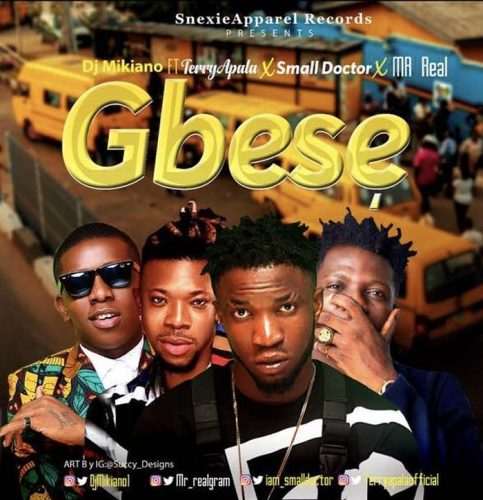 [Music] DJ Mikiano Ft. Mr Real, Small Doctor & Terry Apala – Gbese