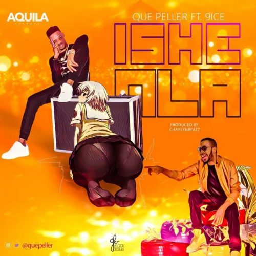 Quepeller Ft. 9ice – Ishe Nla