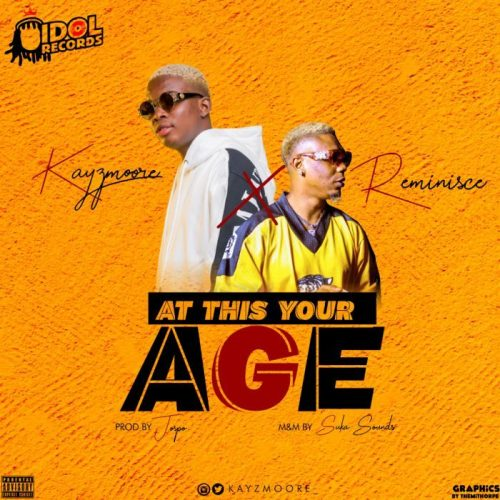 Kayzmoore x Reminisce – At This Your Age