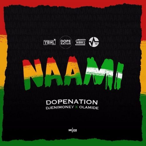 (Official Video)DopeNation – 'Naami' feat. Olamide and Dj Enimoney