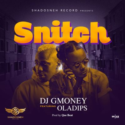 "[video]DJ G Money – ""Snitch"" ft Oladips"
