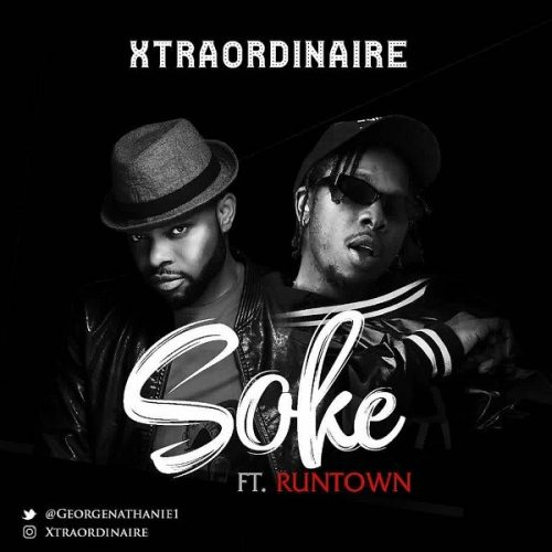 XTRAORDINAIRE FT. RUNTOWN – SOKE