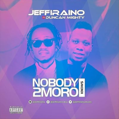 "Jeffiraino – ""Nobody Knows 2moro"" ft. Duncan Mighty"