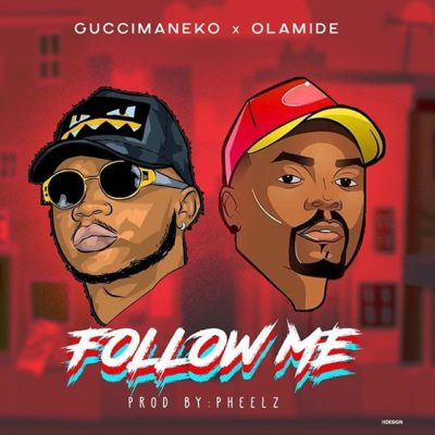 "Guccimaneko x Olamide – ""Follow Me"" (Prod. By Pheelz)"