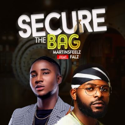 "[Video] Martinsfeelz – ""Secure the Bag"" ft. Falz"