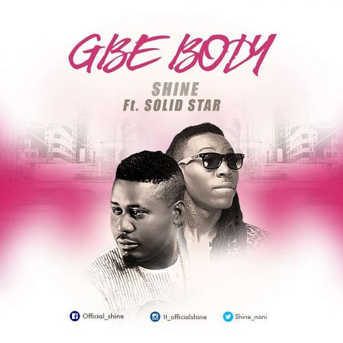Shine – Gbe Body Ft Solidstar