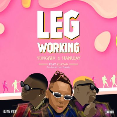 "Yung6ix x Hanu Jay – ""Leg Working"" ft. Zlatan"