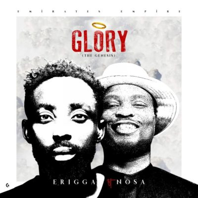"Erigga – ""Glory"" (The Genesis) ft. Nosa"