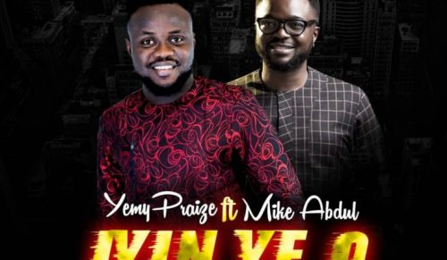 GOSPEL MUSIC: Yemy Praize Ft. Mike Abdul – Iyin Ye O