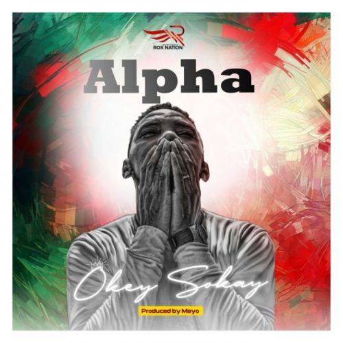 VIDEO: Okey Sokay – Alpha