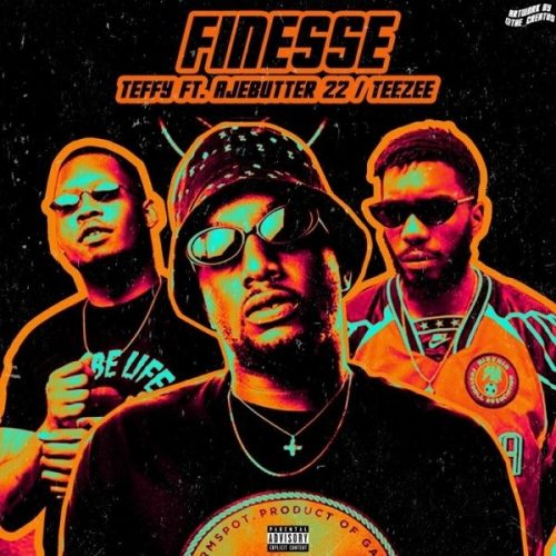 TEFFY – FINESSE FT. AJEBUTTER22, TEEZEE