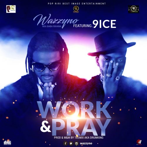 Wazzyno ft. 9ice – Work and Pray