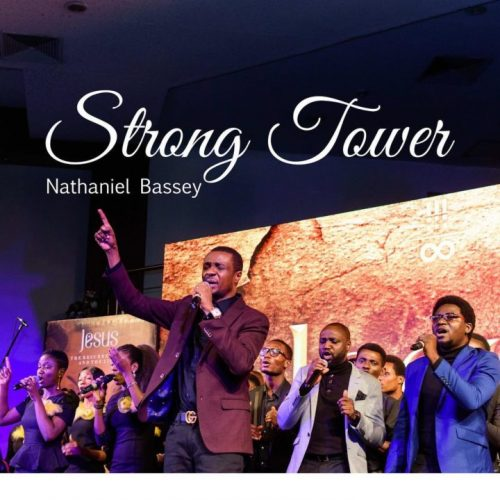 GOSPEL MUSIC: Nathaniel Bassey – Strong Tower