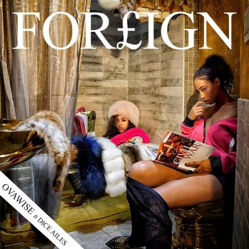 Hot Mp3 : OVA WISE – FOREIGN FT. DICE AILES