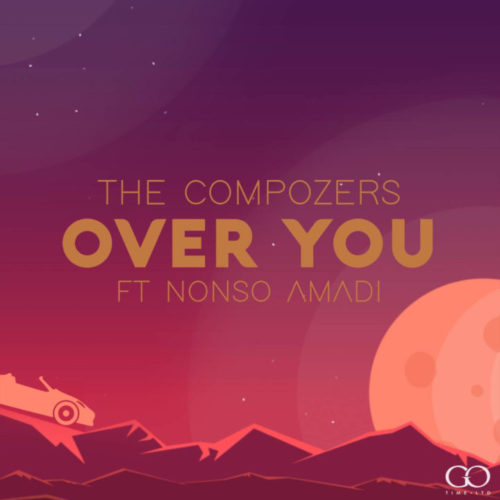 "The Compozers – ""Over You"" ft. Nonso Amadi"