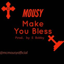 Mousy – Make You Bless