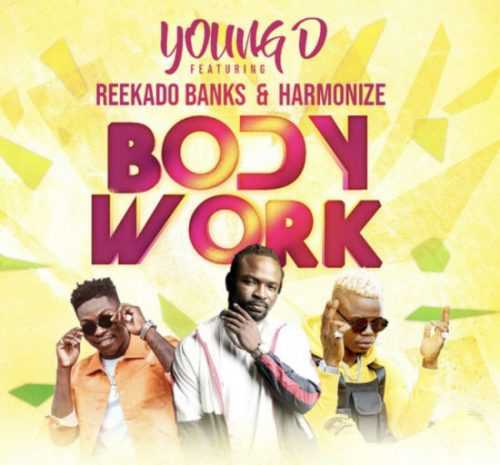 "[Video] Young D – ""Body Work"" ft. Reekado Banks x Harmonize"